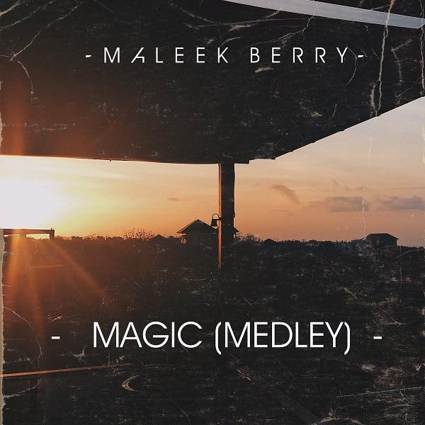 DOWNLOAD MP3: Maleek Berry – Magic (Medley) - NaijaVibes